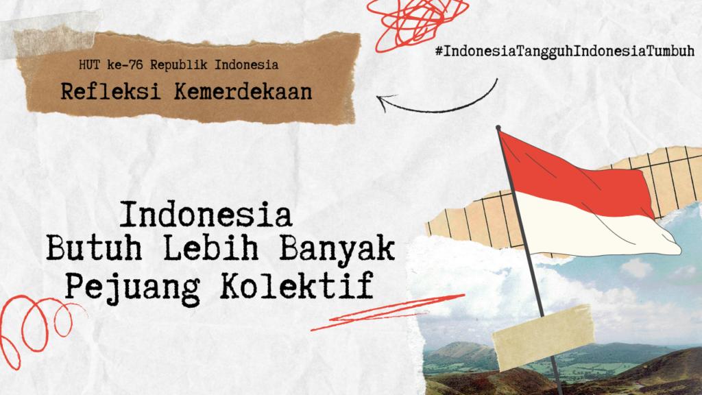 Indonesia Butuh Lebih Banyak Pejuang Kolektif